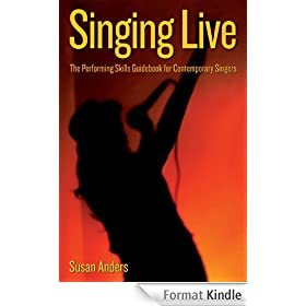 Singing Live: The Performing Skills Guidebook for Contemporary Singers (English Edition)