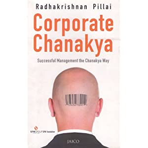 Corporate Chanakya: Successful Management the Chanakya Way