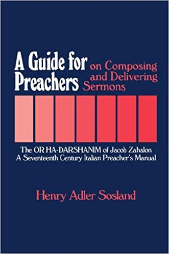 A Guide for Preachers on Composing and Delivering Sermons: The Or ha-Darshanim of Jacob Zahalon, A Seventeenth Century Italian Preacher's Manual (Moreshet Series; 11)