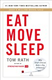 Eat Move Sleep: How Small Choices Lead to Big Changes by Tom Rath