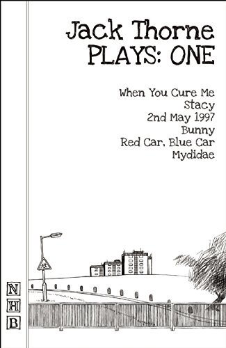 Jack Thorne Plays One When You Cure Me Stacy 2nd May 1997 Bunny Red Car Blue Car Mydidae by Jack Thorne 27 Nov PDF