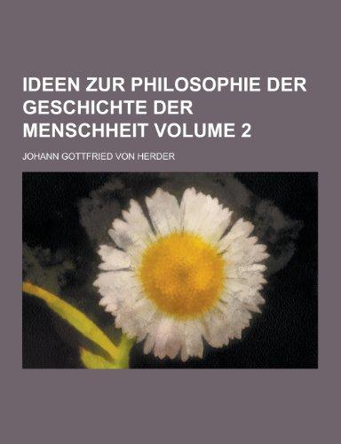 Ideen Zur Philosophie Der Geschichte Der Menschheit Volume 2