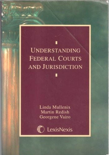 Understanding Federal Courts and Jurisdiction (Legal text series)