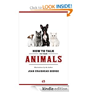 Kindle Daily Deal: How to Talk to Your Animals, by Jean Craighead George. Publisher: Open Road (August 9, 2011)