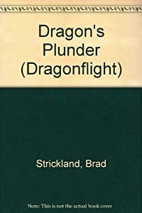 Dragon's Plunder (Dragonflight Series) by Brad Strickland and Wayne Douglas Barlowe