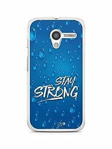 YuBingo Stay Strong Designer Mobile Case Back Cover for Motorola X