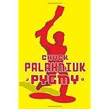 Pygmyby Chuck Palahniuk