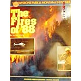 The Fires of '88: Yellowstone Park and Montana in Flames