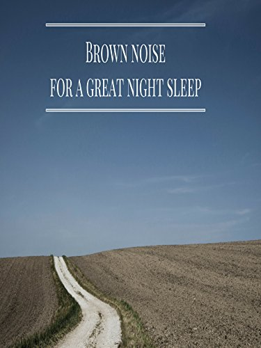 Brown Noise For A Great Night Sleep