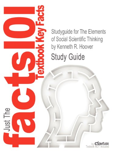 Studyguide for The Elements of Social Scientific Thinking by Kenneth R. Hoover, ISBN 9781439082423