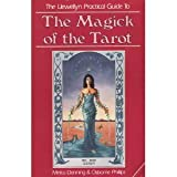 Lpg Magick Of Tarot (The Llewellyn Practical Guides)
