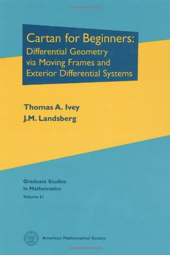 Cartan for Beginners: Differential Geometry Via Moving Frames and Exterior Differential Systems (Graduate Studies in Mathematics)