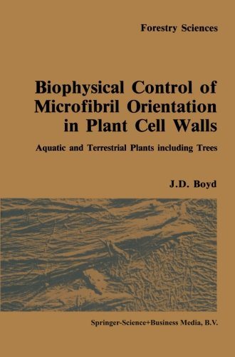 Biophysical Control Of Microfibril Orientation In Plant Cell Walls: Aquatic And Terrestrial Plants Including Trees (Forestry Sciences)