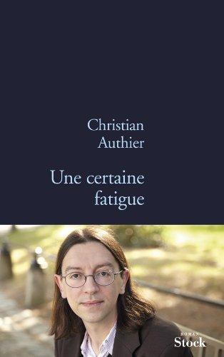 Une certaine fatigue - Christian Authier