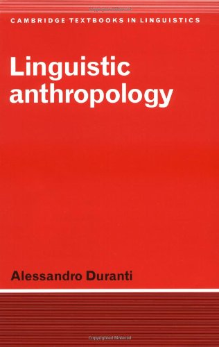Linguistic Anthropology (Cambridge Textbooks in Linguistics)