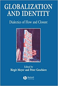 globalization and identity review Reviewed by brook bolander rubdy and alsagoff's edited volume explores  language and identity against the backdrop of globalisation it does so via the.