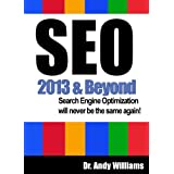 SEO 2013 & Beyond :: Search engine optimization will never be the same again (Webmaster Series) ~ Dr. Andy Williams
