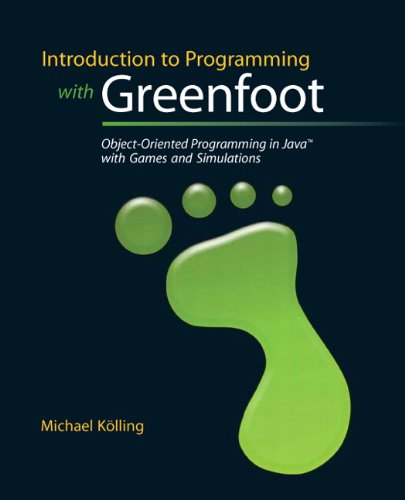 Introduction to Programming with Greenfoot: Object-Oriented Program