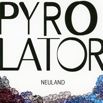 Pyrolator-Neuland-CD-FLAC-2011-NBFLAC Download