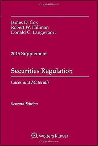 Securities Regulation Cases and Materials 2015 Supplement written by James D. Cox
