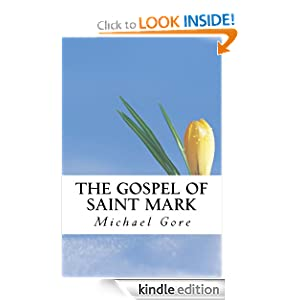 The Gospel of Saint Mark (New Testament Collection) Michael Gore
