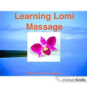 Learning Lomi Massage - Basic Massage techniques Lomi Lomi Nui (English Edition)