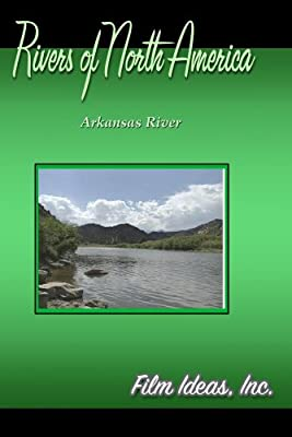 Rivers Of North America: Arkansas River