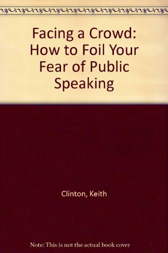 Facing a Crowd: How to Foil Your Fear of Public Speaking