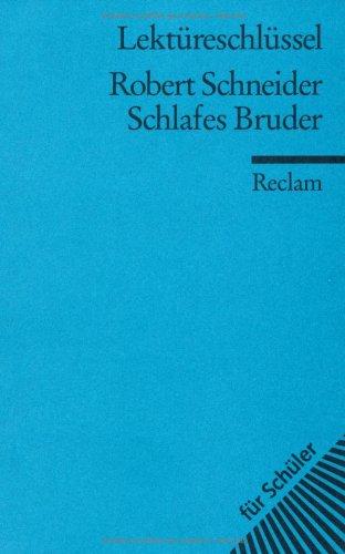 Robert Schneider: Schlafes Bruder. Lektüreschlüssel, Buch