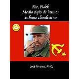 Ríe, Fidel: Medio siglo de humor cubano clandestino