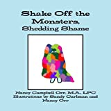img - for Shake Off the Monsters, Shedding Shame book / textbook / text book