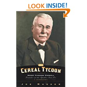 Cereal Tycoon: Henry Parsons Crowell Founder of the Quaker Oats Company