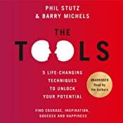 The Tools: 5 Life Techniques to Unlock Your Potential | [Phil Stutz, Barry Michels]