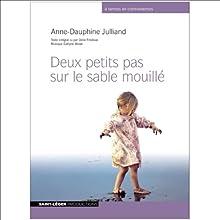 Deux petits pas sur le sable mouillé | Livre audio Auteur(s) : Anne-Dauphine Julliand Narrateur(s) : Odile Frédeval