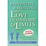 img - for Preventive Parenting With Love, Encouragement, and Limits: The Preschool Years book / textbook / text book