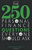The 250 Personal Finance Questions Everyone Should Ask (159337352X) by Sander, Peter J.