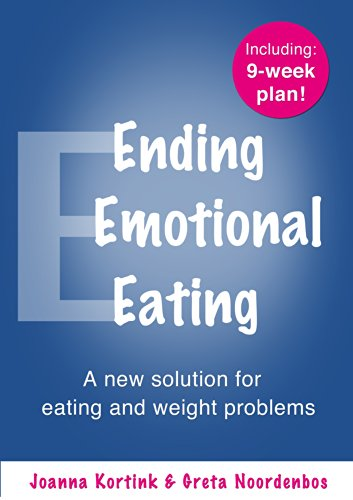 Ending Emotional Eating: A New Solution For Eating And Weight Problems