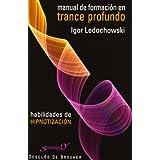 Manual de formación en trance profundo: Habilidades de hipnotización (Serendipity)