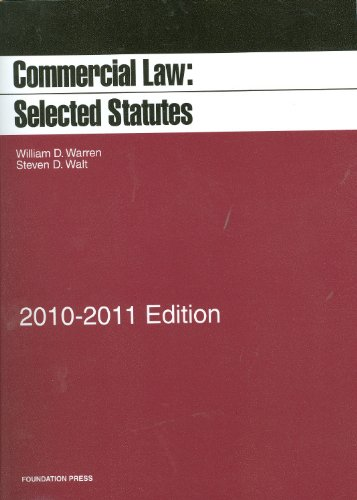 Commercial Law: Selected Statutes, 2010 2011