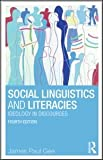 Social Linguistics and Literacies: Ideology in Discourses, 4th Edition