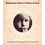 Buckminster Fuller to Children of Earth (0385029799) by R. Buckminster Fuller