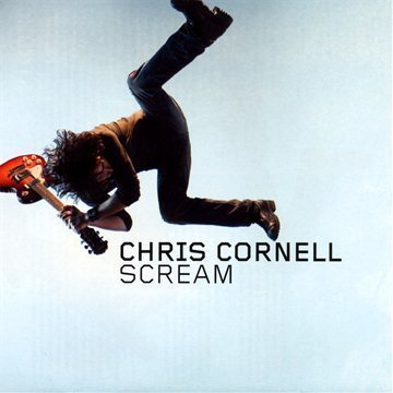 Chris Cornell - Chris Cornell - Scream - Zortam Music