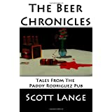 The Beer Chronicles: Tales from the Paddy Rodriguez Pub ~ Scott Lange