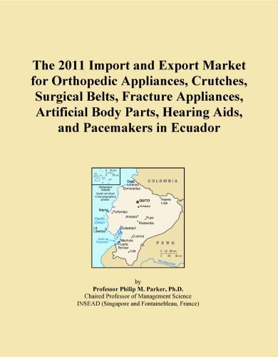 The 2011 Import And Export Market For Orthopedic Appliances, Crutches, Surgical Belts, Fracture Appliances, Artificial Body Parts, Hearing Aids, And Pacemakers In Ecuador front-554048