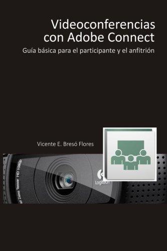 Videoconferencias con Adobe Connect: Guía básica para el participante y el presentador