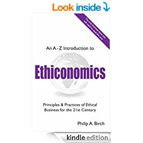 Ethiconomics: Business Ethics for the 21st Century! (Business Books)