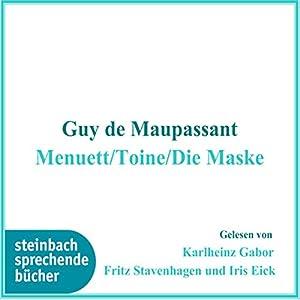 Menuett / Toine / Die Maske Hörbuch
