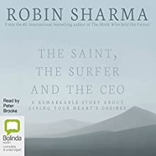 The Saint, the Surfer and the CEO Audiobook by Robin Sharma Narrated by Peter Brooke
