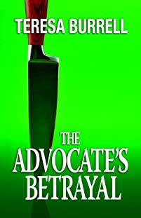 (FREE on 9/23) The Advocate's Betrayal by Teresa Burrell - http://eBooksHabit.com