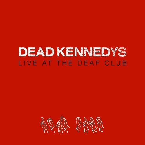 Dead Kennedys - Live At The Deaf Club - Vinyl Record Import 2013 (PRE-ORDER 9-9) by Dead Kennedys